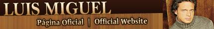 Oficial Homepage LUIS MIGUEL - Website LUISMIGUELOFICIAL